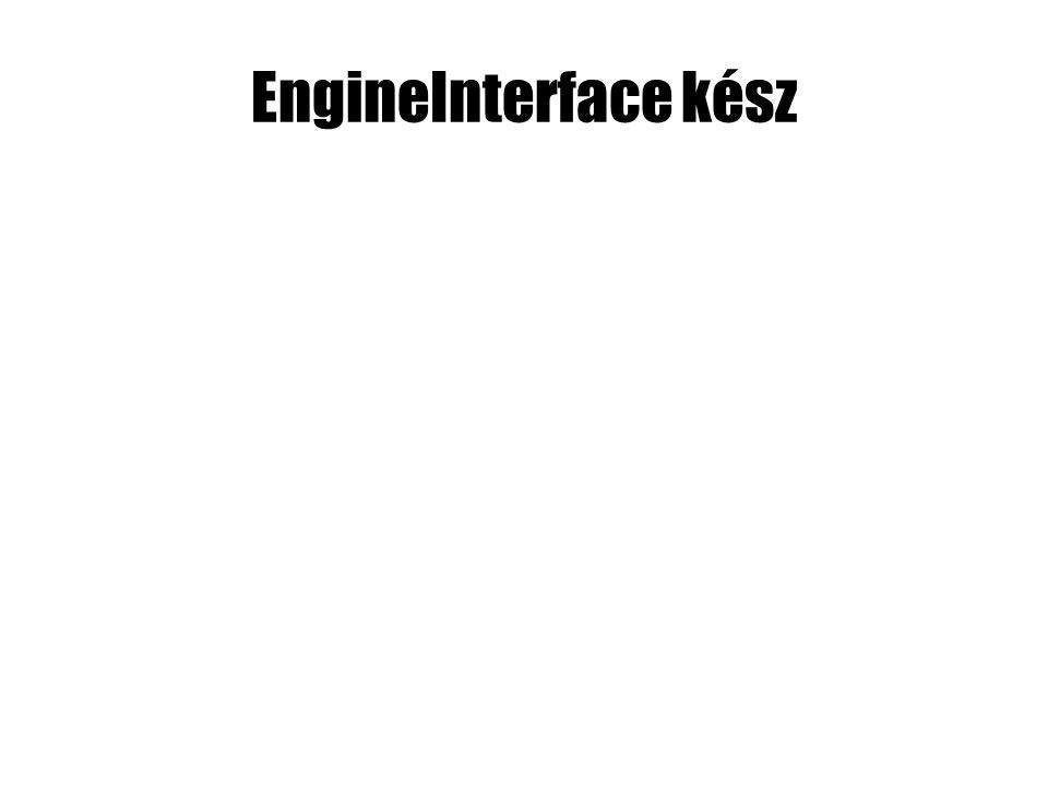 EngineInterface kész