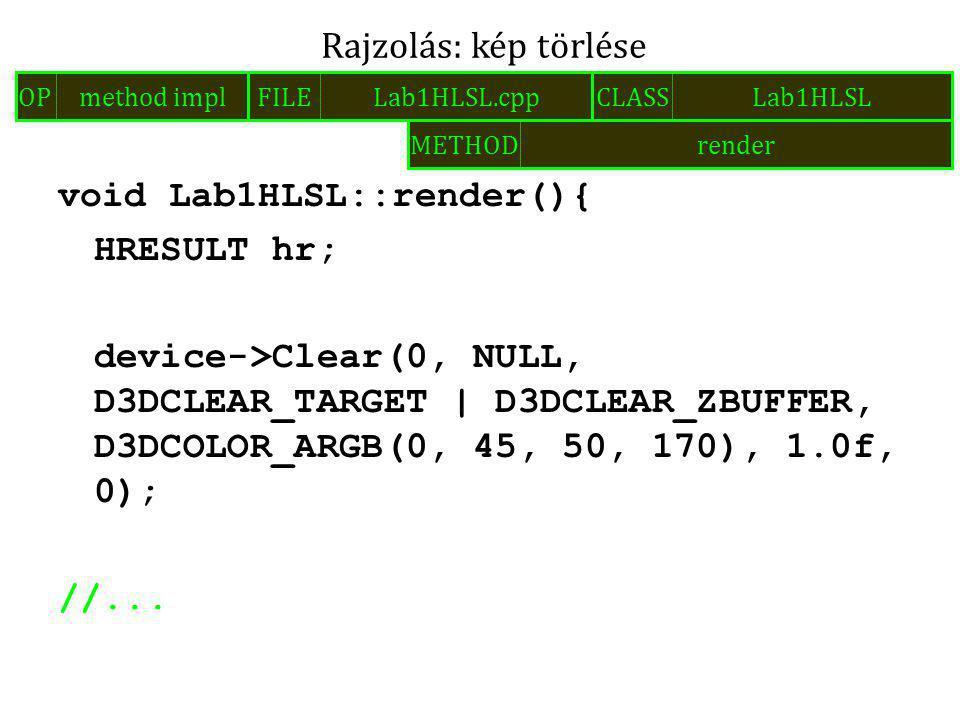 void Lab1HLSL::render(){ HRESULT hr; device->Clear(0, NULL, D3DCLEAR_TARGET | D3DCLEAR_ZBUFFER, D3DCOLOR_ARGB(0, 45, 50, 170), 1.0f, 0); //... Rajzolá