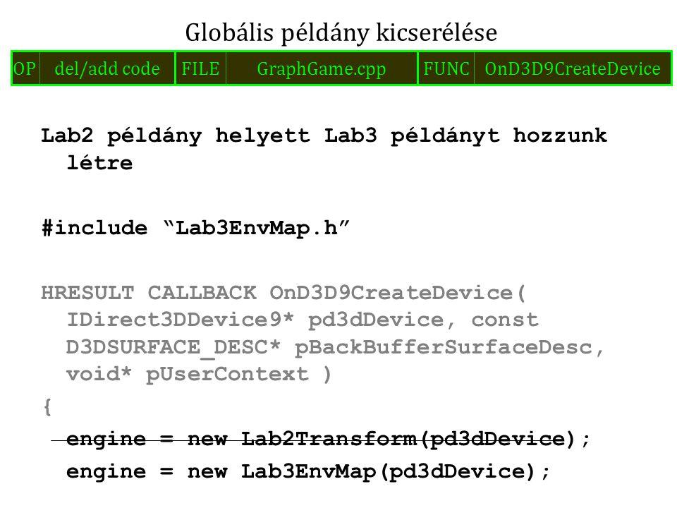"Lab2 példány helyett Lab3 példányt hozzunk létre #include ""Lab3EnvMap.h"" HRESULT CALLBACK OnD3D9CreateDevice( IDirect3DDevice9* pd3dDevice, const D3DS"