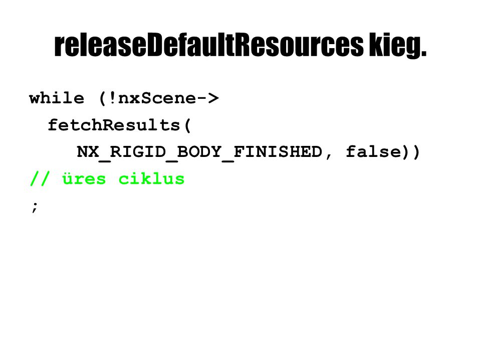 releaseDefaultResources kieg.