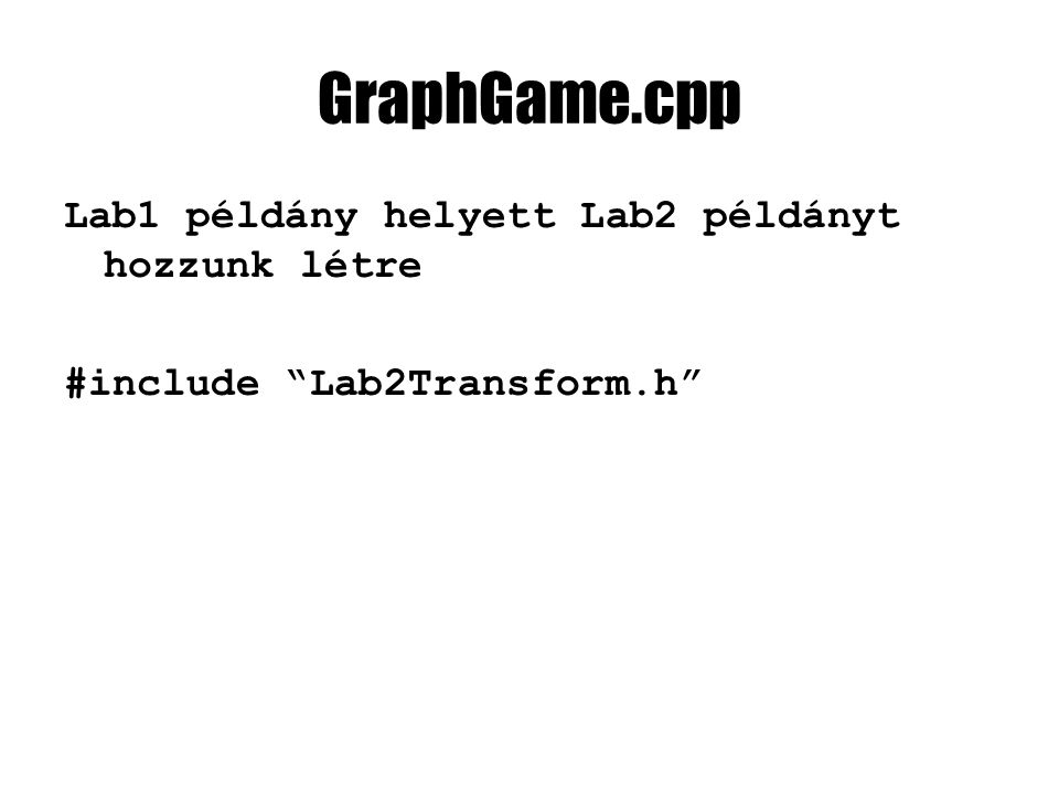 Vertex buffer helyett mesh class Lab2Transform : public EngineInterface { LPD3DXEFFECT effect; LPD3DXMESH mesh; int nSubMeshes; …