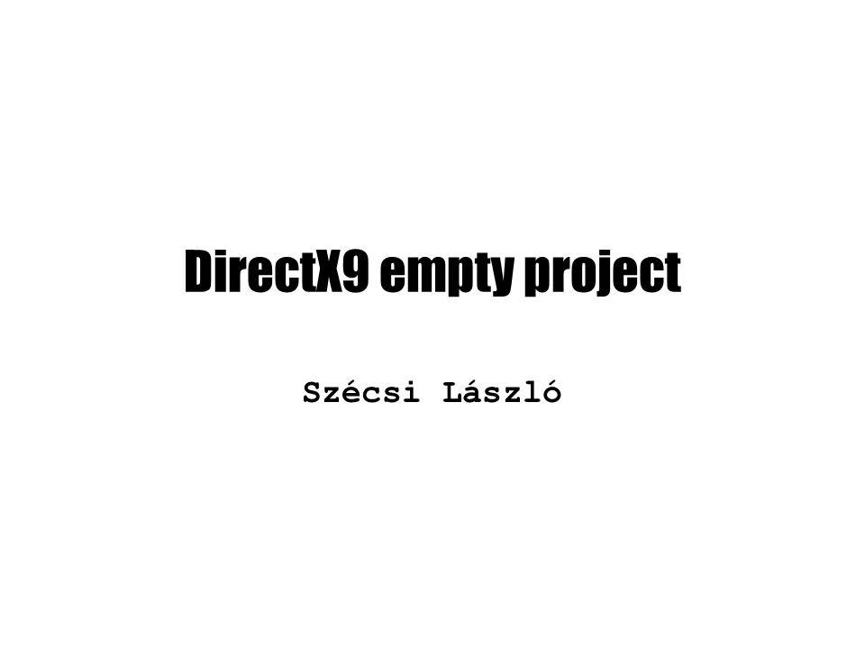 DirectX9 empty project Szécsi László