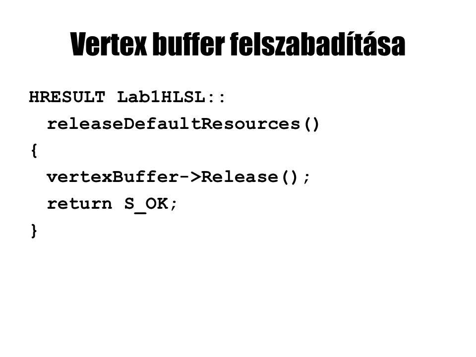 Vertex buffer felszabadítása HRESULT Lab1HLSL:: releaseDefaultResources() { vertexBuffer->Release(); return S_OK; }