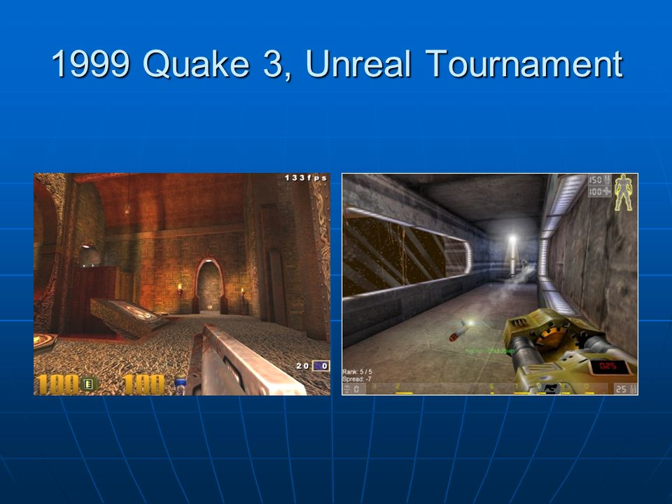1999 Quake 3, Unreal Tournament