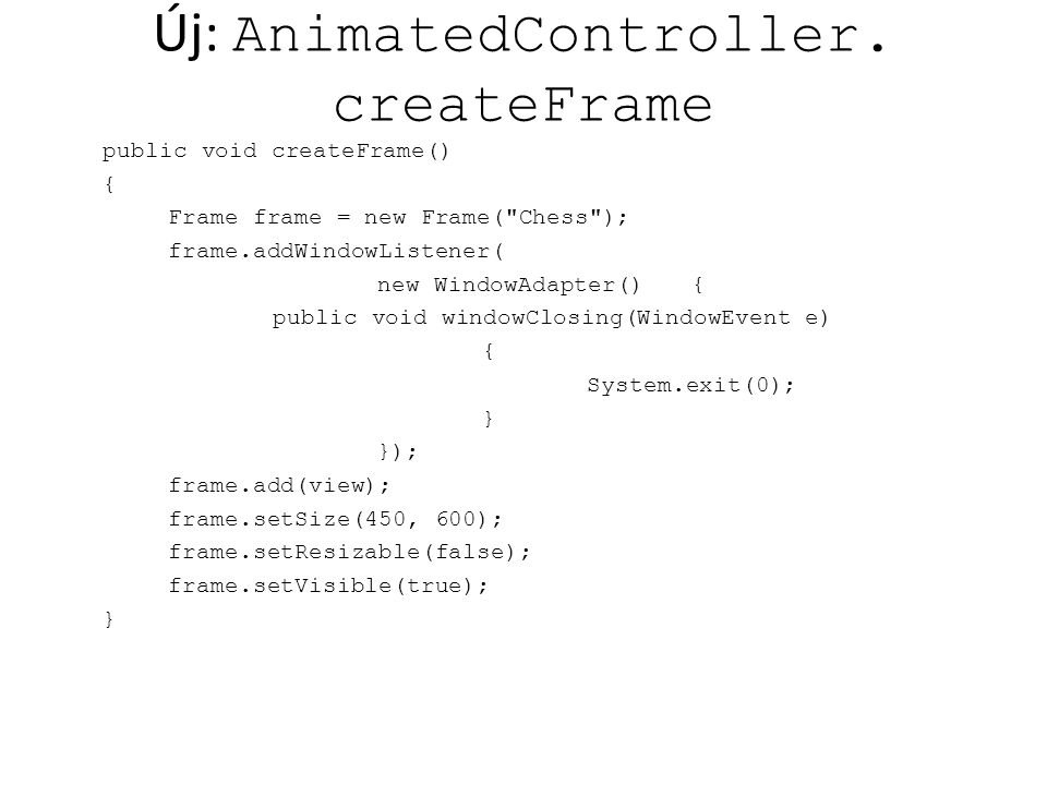Új: AnimatedController.