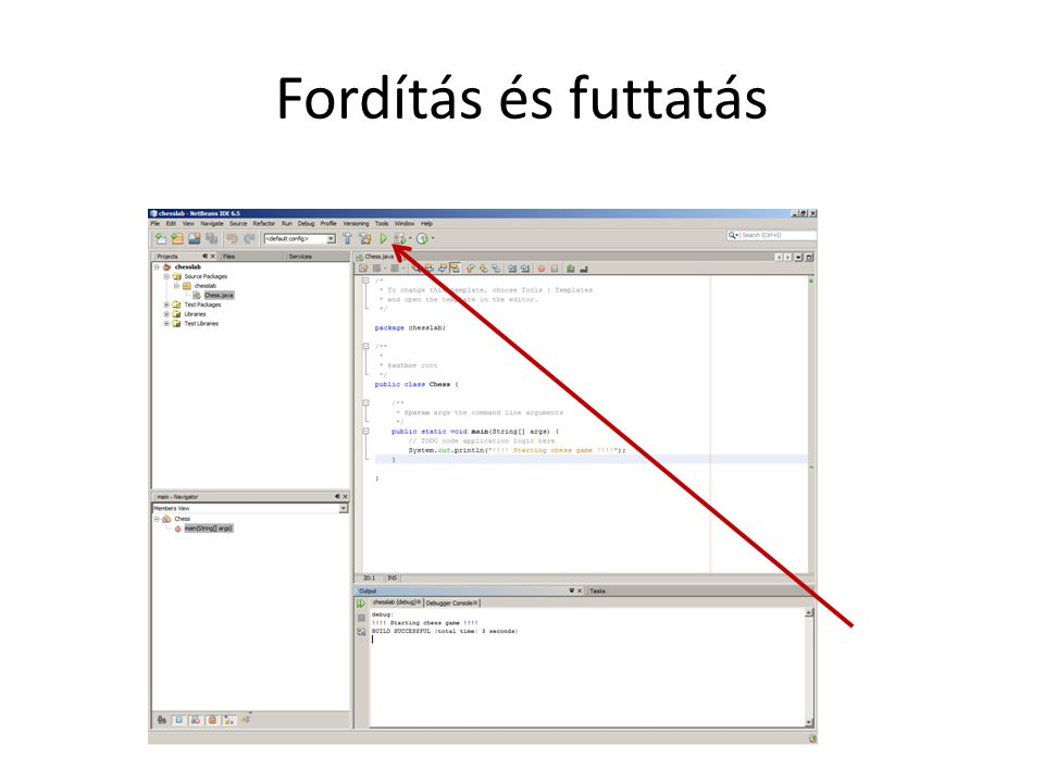 Csináljon valamit a program public static void main(String[] args) { // TODO code application logic here System.out.println( !!!.