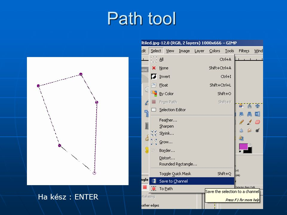 Path tool Ha kész : ENTER
