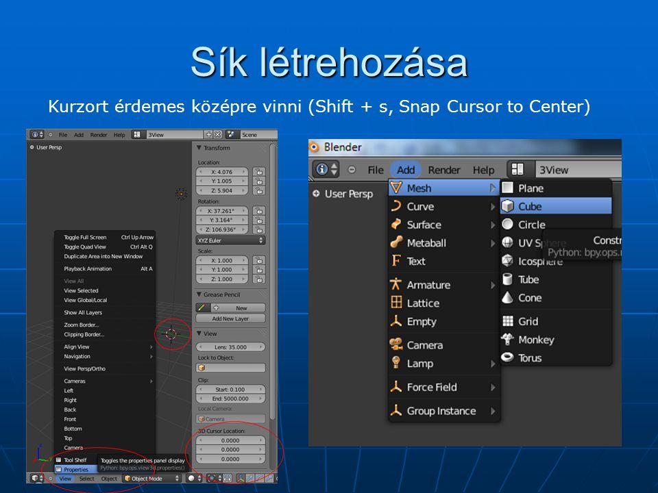 Sík létrehozása Kurzort érdemes középre vinni (Shift + s, Snap Cursor to Center)