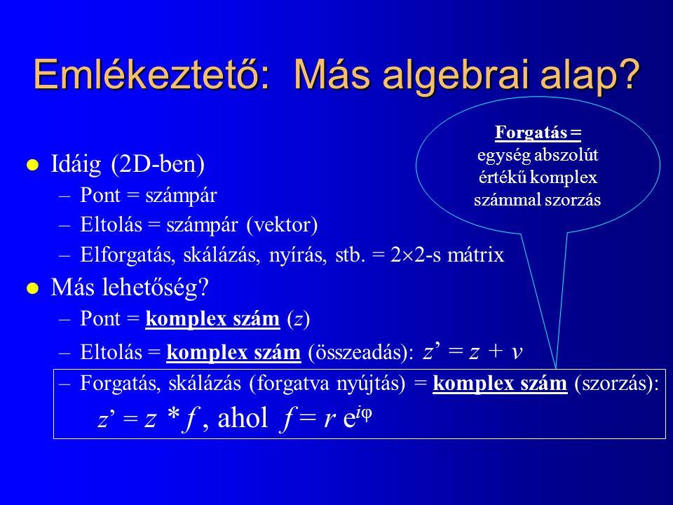 Emlékeztető: Más algebrai alap.