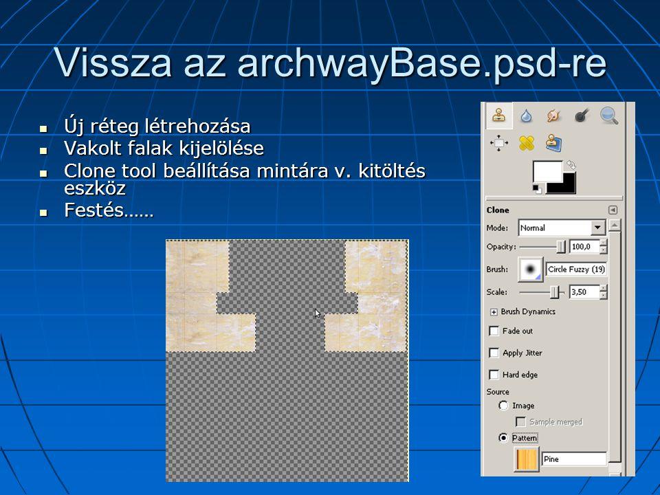 Vissza az archwayBase.psd-re Új réteg létrehozása Új réteg létrehozása Vakolt falak kijelölése Vakolt falak kijelölése Clone tool beállítása mintára v.