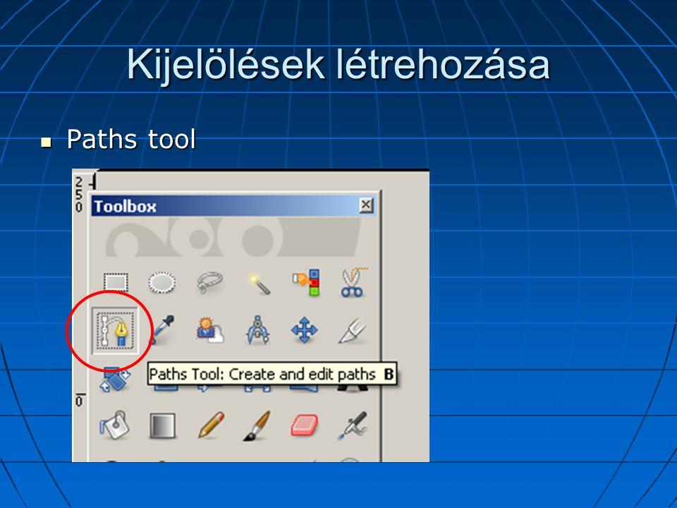 Kijelölések létrehozása Paths tool Paths tool