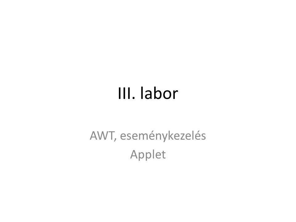 III. labor AWT, eseménykezelés Applet