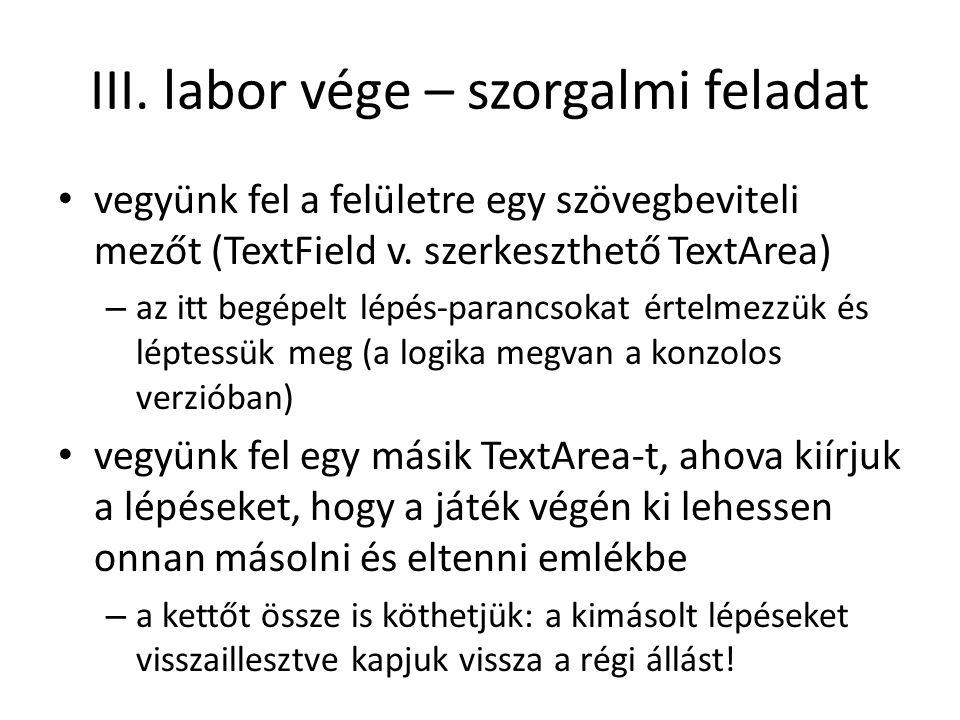 III. labor vége – szorgalmi feladat vegyünk fel a felületre egy szövegbeviteli mezőt (TextField v.