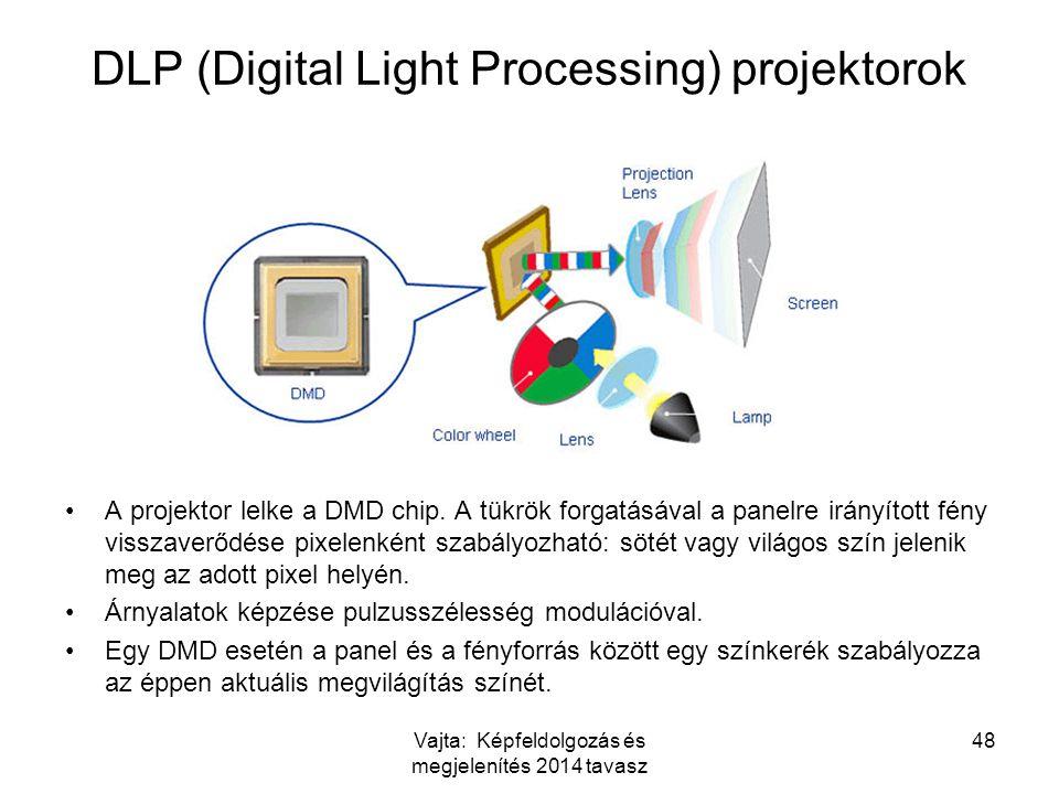 Vajta: Képfeldolgozás és megjelenítés 2014 tavasz 48 DLP (Digital Light Processing) projektorok A projektor lelke a DMD chip. A tükrök forgatásával a