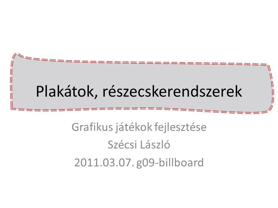 Sprite rajzolása Geometry Shaderrel – GS kimenet struct GsosBillboard { float4 pos : SV_Position; float2 tex : TEXCOORD; }; float billboardWidth = 0.1; float billboardHeight = 0.1; float4 worldBillboardSize(50.0, 50.0, 0, 0); float4 screenBillboardSize = worldBillboardSize * firstPersonCam->getProjMatrix(); effect->GetVariableByName( billboardWidth ) ->AsScalar() ->SetFloat(screenBillboardSize.x); effect->GetVariableByName( billboardHeight ) ->AsScalar() ->SetFloat(screenBillboardSize.y);