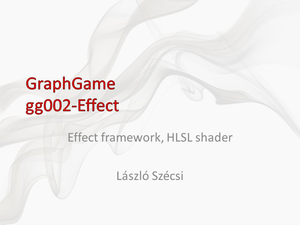 Effect framework, HLSL shader László Szécsi