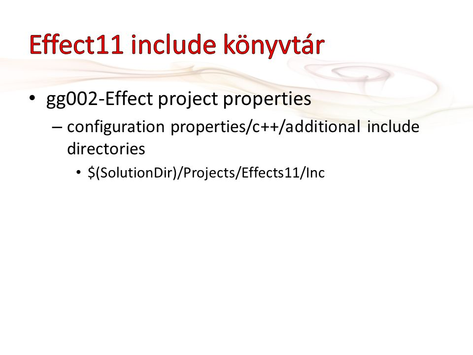 gg002-Effect project properties – configuration properties/c++/additional include directories $(SolutionDir)/Projects/Effects11/Inc