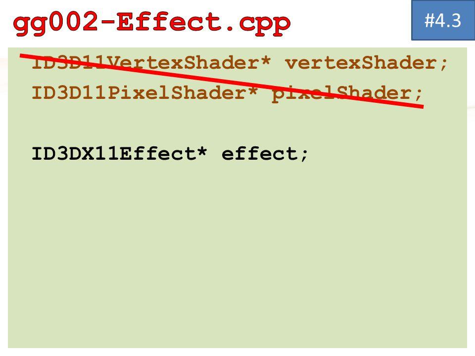 ID3D11VertexShader* vertexShader; ID3D11PixelShader* pixelShader; ID3DX11Effect* effect; #4.3
