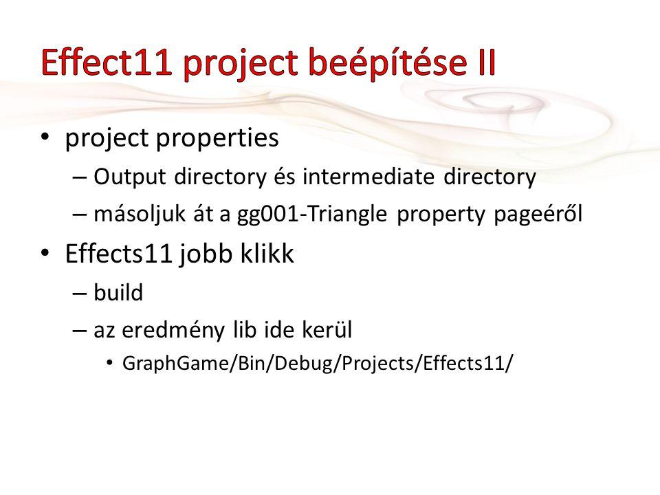 Lehetne ugyanúgy mint ahogy a gg001- Triangle projectet létrehoztuk – de minek melózzunk kétszer Helyette – GraphGame/Project/gg001-Triangle folder copy/paste – gg001-Triangle – Copy átnevezése gg002-Effect-re – gg001-Triangle_2010.vcxproj átnevezése gg002- Effect_2010.vcxproj –ra – ugyanígy a.filters is
