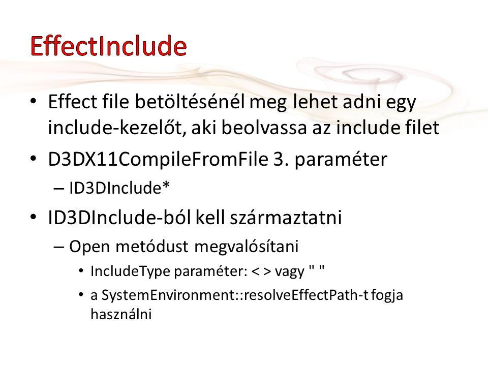 Effect file betöltésénél meg lehet adni egy include-kezelőt, aki beolvassa az include filet D3DX11CompileFromFile 3.