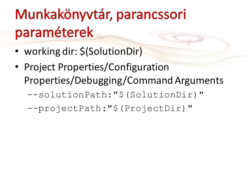 working dir: $(SolutionDir) Project Properties/Configuration Properties/Debugging/Command Arguments --solutionPath: $(SolutionDir) --projectPath: $(ProjectDir)
