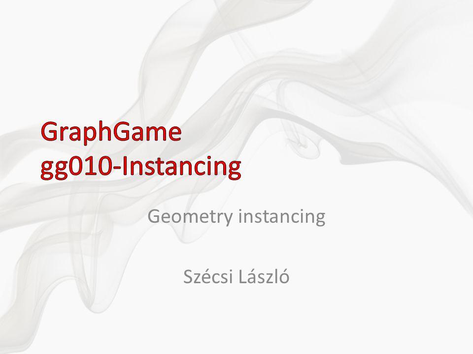Geometry instancing Szécsi László