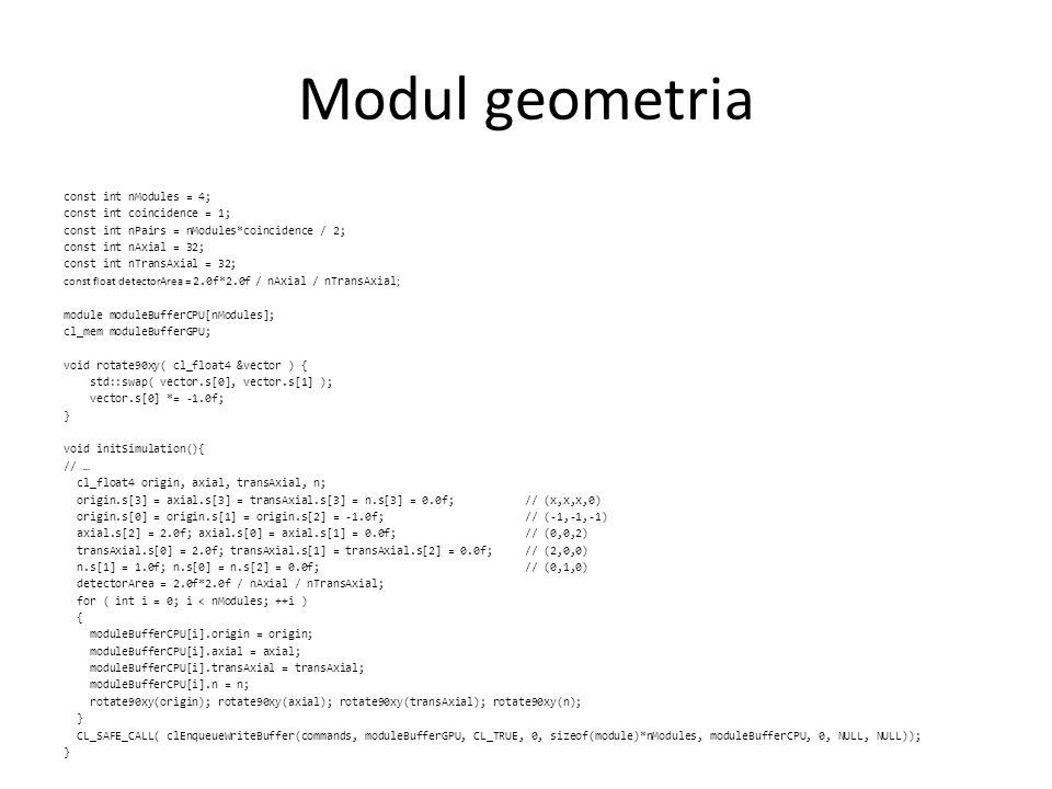 Panelekre merőleges LOR-ok cl_mem parallelProjectionBufferGPU; float parallelProjectionBufferCPU[nPairs*nAxial*nTransAxial]; // Panelpáronként annyi merőleges LOR van, ahány detektor egy panelen void initSimulation(){ // … parallelProjectionBufferGPU = clCreateBuffer(context, CL_MEM_READ_WRITE, sizeof(float) * nPairs*nAxial*nTransAxial, NULL, NULL); } void simulationStep(){ //… CL_SAFE_CALL( clSetKernelArg(parallelProjectionKernel, 0, sizeof(int), &nAxial) ); CL_SAFE_CALL( clSetKernelArg(parallelProjectionKernel, 1, sizeof(int), &nTransAxial) ); CL_SAFE_CALL( clSetKernelArg(parallelProjectionKernel, 2, sizeof(cl_mem), &estimatedLorBufferGPU) ); CL_SAFE_CALL( clSetKernelArg(parallelProjectionKernel, 3, sizeof(cl_mem), &parallelProjectionBufferGPU) ); size_t parallelProjectionSize[3]; parallelProjectionSize[0] = nPairs; parallelProjectionSize[1] = nAxial; parallelProjectionSize[2] = nTransAxial; CL_SAFE_CALL( clEnqueueNDRangeKernel(commands, parallelProjectionKernel, 3, NULL, parallelProjectionSize, NULL, 0, NULL, NULL) ); } __kernel void parallelProjection( const int nAxial, const int nTransAxial, __global float* inputLors, __global float* outputLors ){ int iPair = get_global_id(0); int iAxial = get_global_id(1); int iTransAxial = get_global_id(2); int lorIndex = getLorIndex( iPair, iAxial, iAxial, iTransAxial, nTransAxial-iTransAxial-1, nAxial, nTransAxial ); int parallelIndex = iAxial + iTransAxial*nAxial + iPair*nAxial*nTransAxial; outputLors[parallelIndex] = inputLors[lorIndex]; }