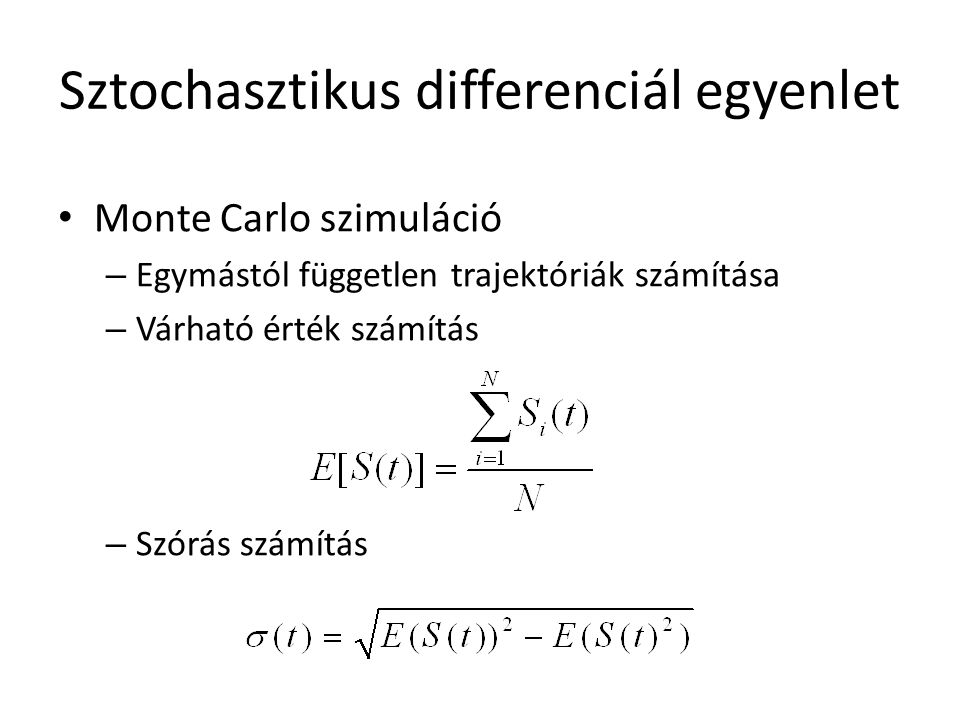 Sztochasztikus differenciál egyenlet Monte Carlo szimuláció – Egymástól független trajektóriák számítása – Várható érték számítás – Szórás számítás