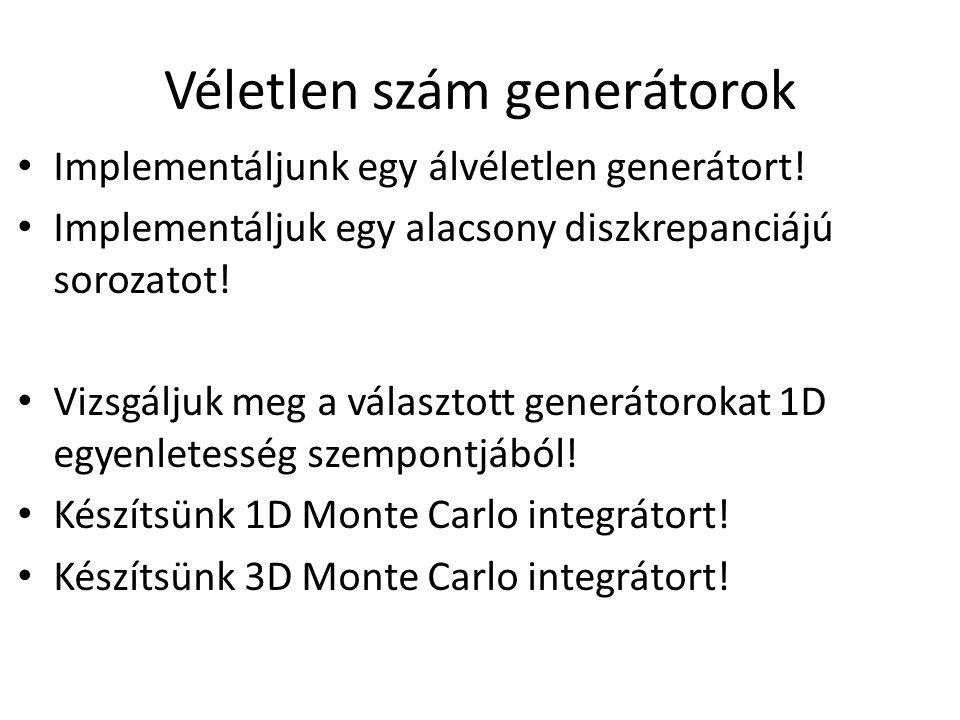 Véletlen szám generátorok Implementáljunk egy álvéletlen generátort.
