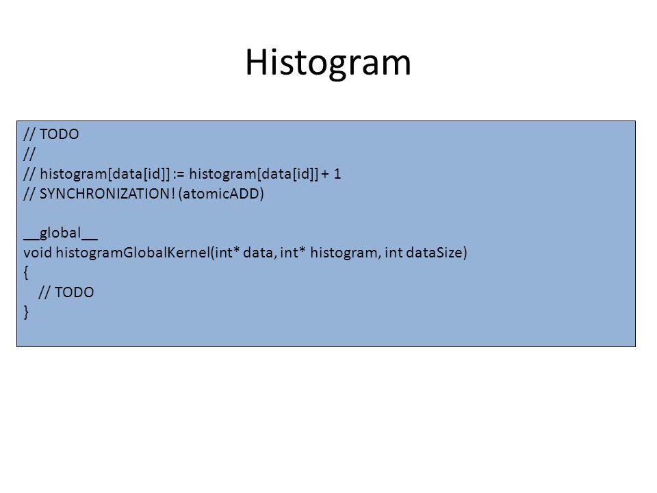 Histogram (shared) // TODO // // IF LID < histogramSize DO: // lhistogram[LID] := 0 // SYNCHRONIZE THREADS // // Add data to local histogram // // SYNCHRONIZE THREADS // // IF LID < histogramSize DO: // histogram[LID] = lhistogram[LID] __global__ void histogramLocalKernel(int* data, int* histogram, int dataSize, int histogramSize) { extern __shared__ int lhistogram[]; int id = threadIdx.x + blockIdx.x * blockDim.x; int lid = threadIdx.x; // TODO }