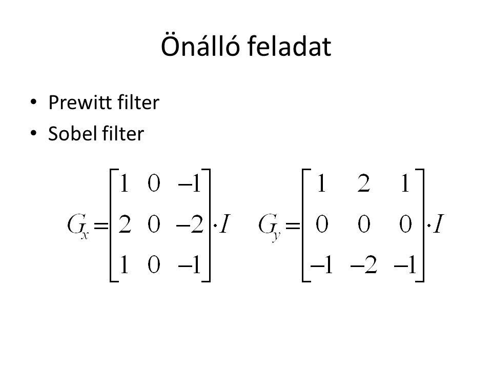 Önálló feladat Prewitt filter Sobel filter