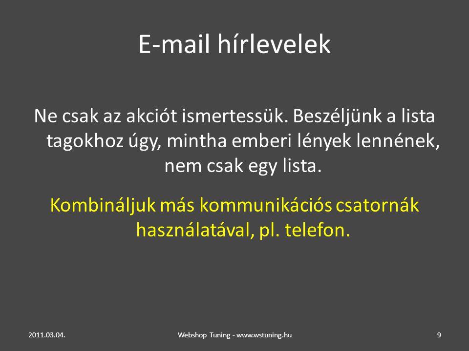 E-mail hírlevelek Ne csak az akciót ismertessük.