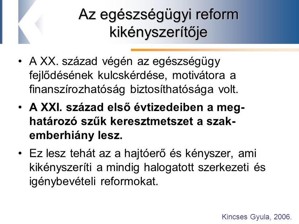 Az egészségügyi reform kikényszerítője A XX.