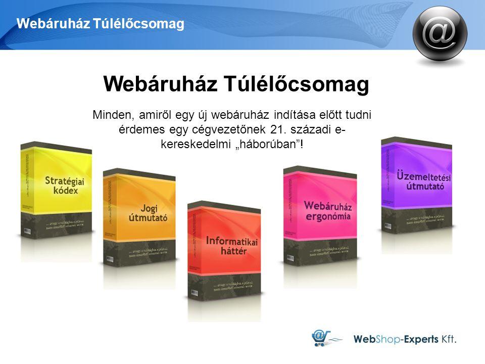 """Webáruház Túlélőcsomag Minden, amiről egy új webáruház indítása előtt tudni érdemes egy cégvezetőnek 21. századi e- kereskedelmi """"háborúban""""!"""