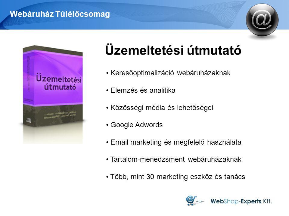 Webáruház Túlélőcsomag Üzemeltetési útmutató Keresőoptimalizáció webáruházaknak Elemzés és analitika Közösségi média és lehetőségei Google Adwords Ema