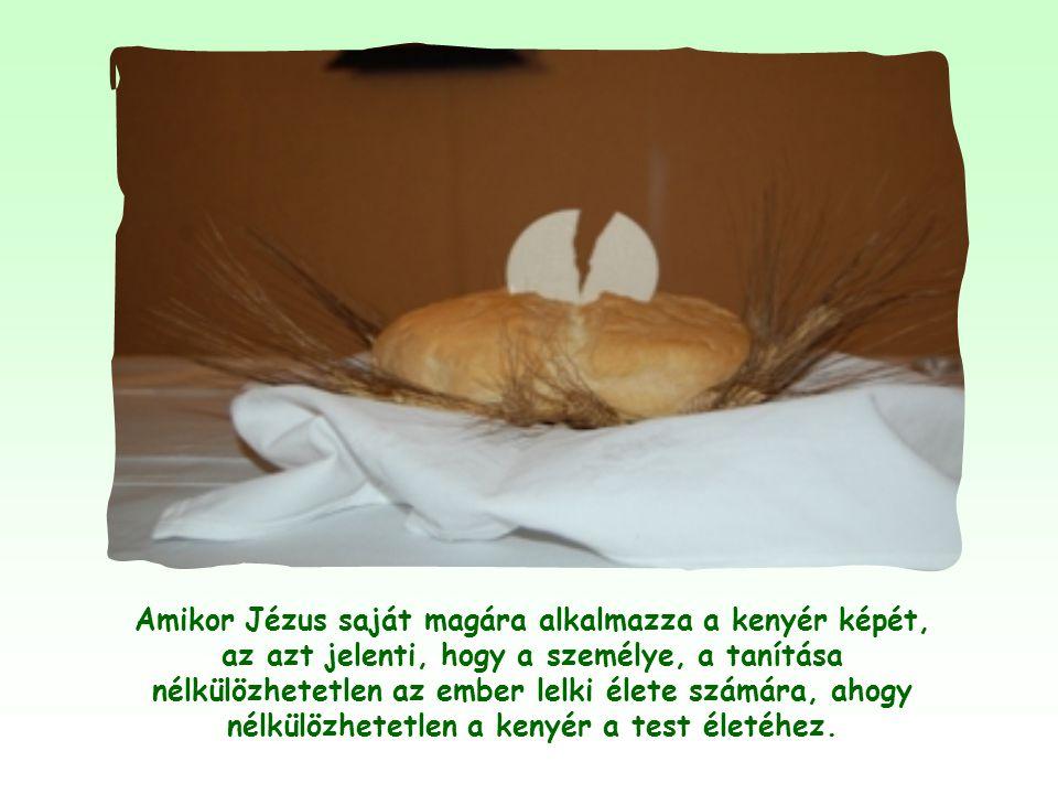 A vízhez hasonlóan a kenyér képe is gyakran előfordul a Bibliában. A kenyér és a víz az ember alapvető, nélkülözhetetlen táplálékát jelenti.