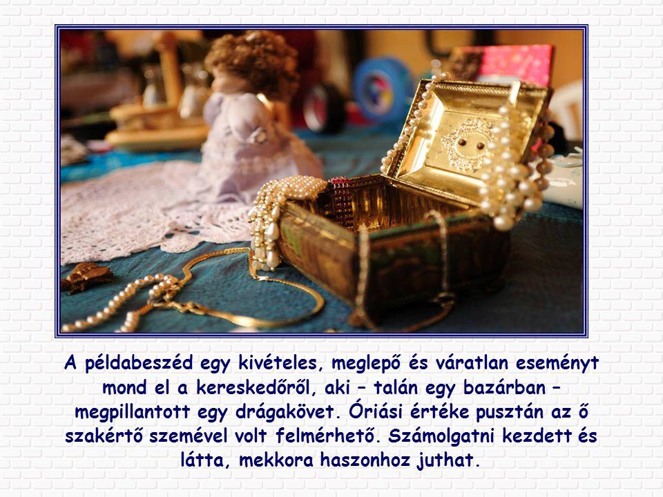 """Ráadásul az Írás úgy beszél a bölcsességről, azaz Isten ismeretéről, mint olyan értékről, amivel még a """"fölbecsülhetetlen drágakövet sem lehet egy sor"""