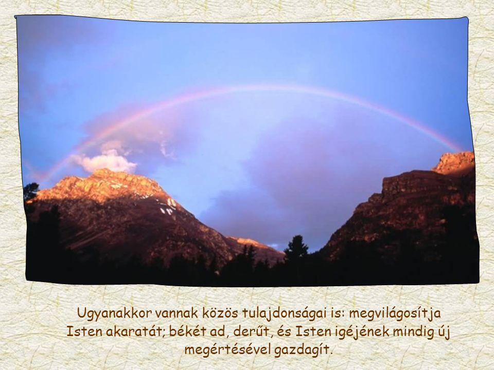A fény, Istennek ez a szeretetteljes ismerete tehát az igazi szeretet záloga és bizonyítéka.
