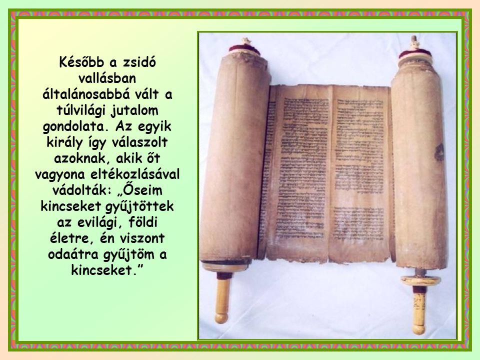Isten nem kért ennyit Krisztus eljövetele előtt. Az Ószövetség Isten áldásának tekintette a földi gazdagságot. Csak azért kívánta, hogy a tehetősek ad