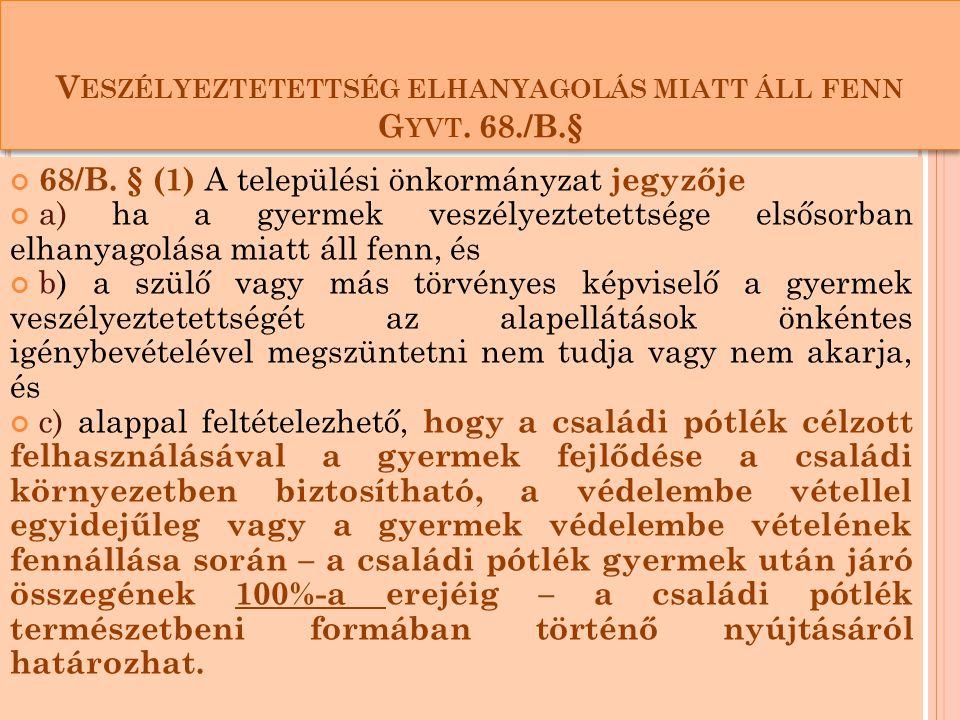 V ESZÉLYEZTETETTSÉG ELHANYAGOLÁS MIATT ÁLL FENN G YVT.