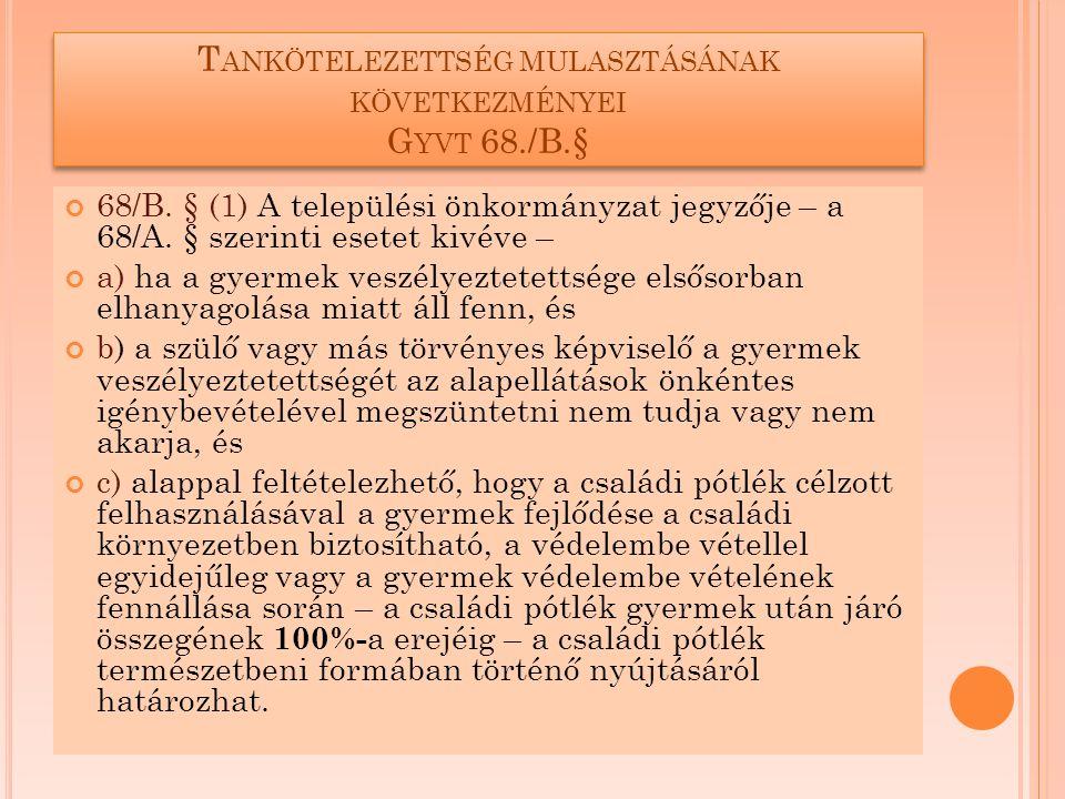 T ANKÖTELEZETTSÉG MULASZTÁSÁNAK KÖVETKEZMÉNYEI G YVT 68./B.§ 68./B.§.
