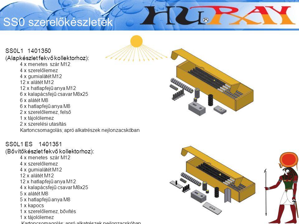SS0L1 ES 1401351 (Bővítőkészlet fekvő kollektorhoz): 4 x menetes szár M12 4 x szerelőlemez 4 x gumialátét M12 12 x alátét M12 12 x hatlapfejű anya M12 4 x kalapácsfejű csavar M8x25 5 x alátét M8 5 x hatlapfejű anya M8 1 x kapocs 1 x szerelőlemez, bővítés 1 x tájolólemez Kartoncsomagolás; apró alkatrészek nejlonzacskóban SS0L1 1401350 (Alapkészlet fekvő kollektorhoz): 4 x menetes szár M12 4 x szerelőlemez 4 x gumialátét M12 12 x alátét M12 12 x hatlapfejű anya M12 6 x kalapácsfejű csavar M8x25 6 x alátét M8 6 x hatlapfejű anya M8 2 x szerelőlemez, felső 1 x tájolólemez 2 x szerelési utasítás Kartoncsomagolás; apró alkatrészek nejlonzacskóban SS0 szerelőkészletek
