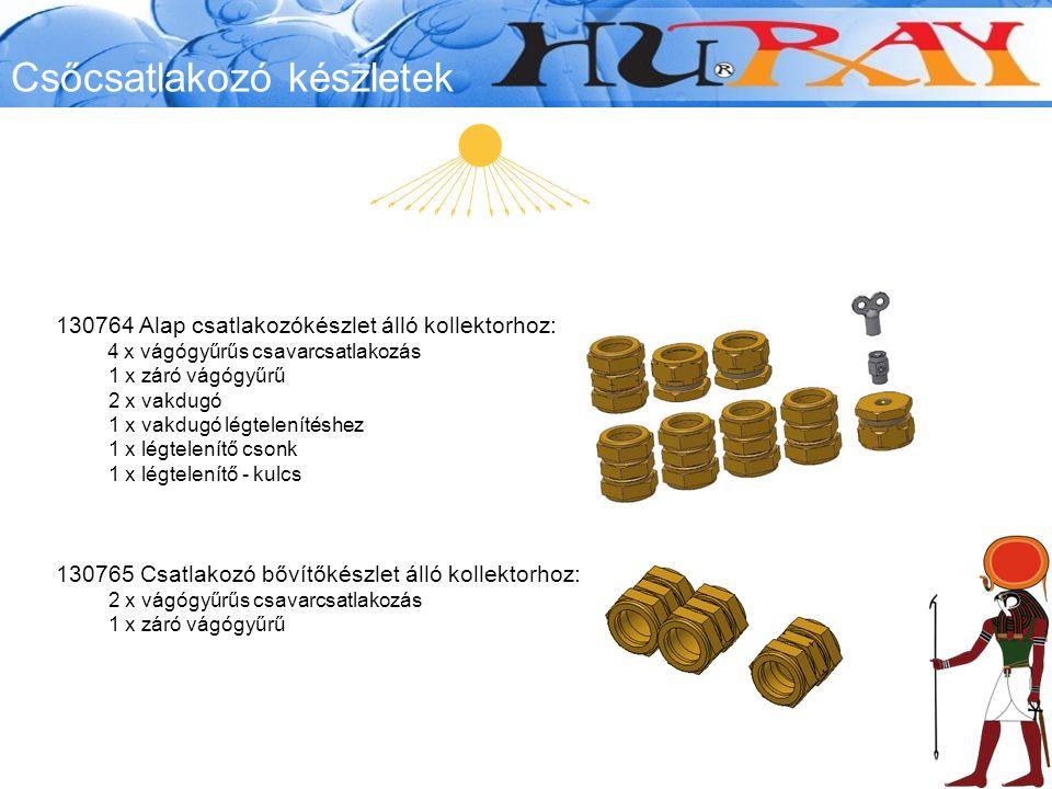 130765 Csatlakozó bővítőkészlet álló kollektorhoz: 2 x vágógyűrűs csavarcsatlakozás 1 x záró vágógyűrű 130764 Alap csatlakozókészlet álló kollektorhoz: 4 x vágógyűrűs csavarcsatlakozás 1 x záró vágógyűrű 2 x vakdugó 1 x vakdugó légtelenítéshez 1 x légtelenítő csonk 1 x légtelenítő - kulcs Csőcsatlakozó készletek