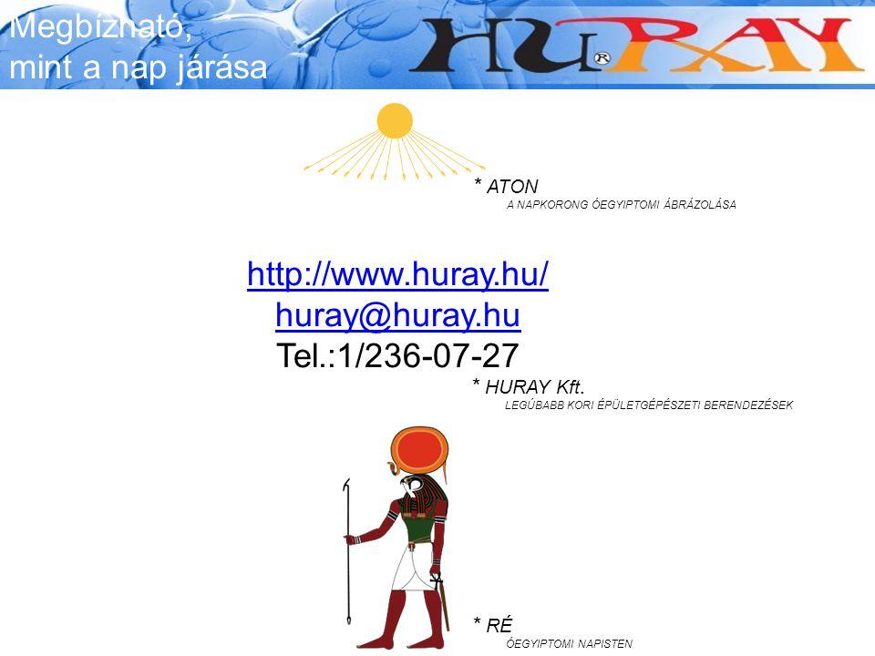 Megbízható, mint a nap járása http://www.huray.hu/ huray@huray.hu Tel.:1/236-07-27 * RÉ ÓEGYIPTOMI NAPISTEN * ATON A NAPKORONG ÓEGYIPTOMI ÁBRÁZOLÁSA * HURAY Kft.