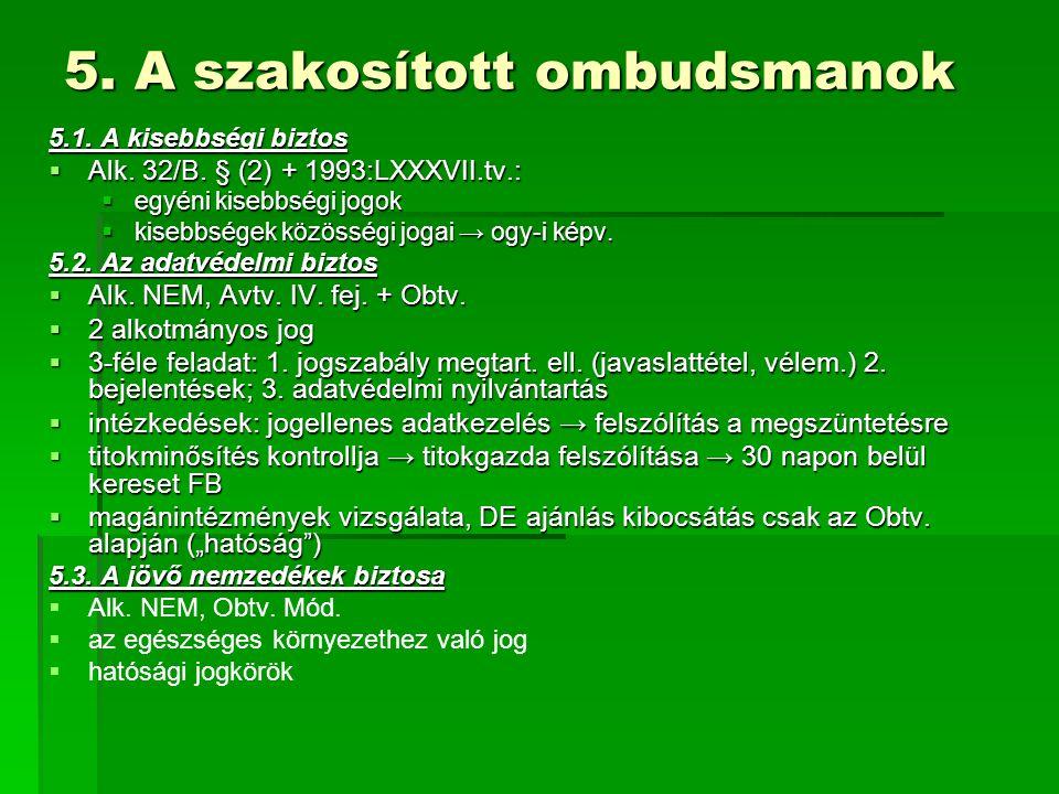 5. A szakosított ombudsmanok 5.1. A kisebbségi biztos  Alk.
