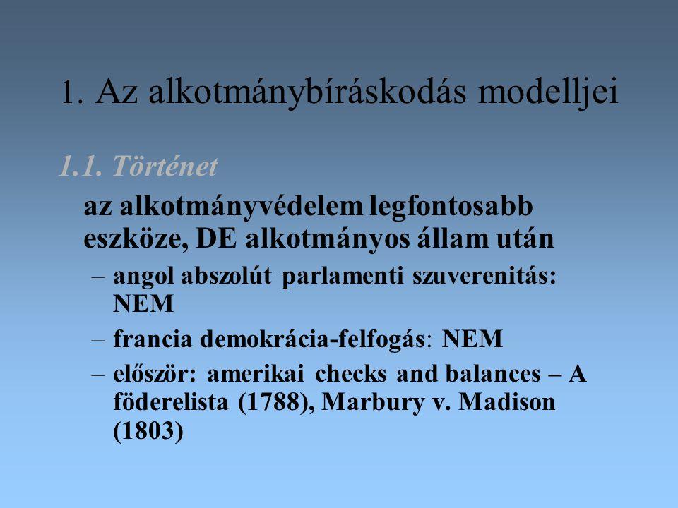 1.Az alkotmánybíráskodás modelljei 1.1.