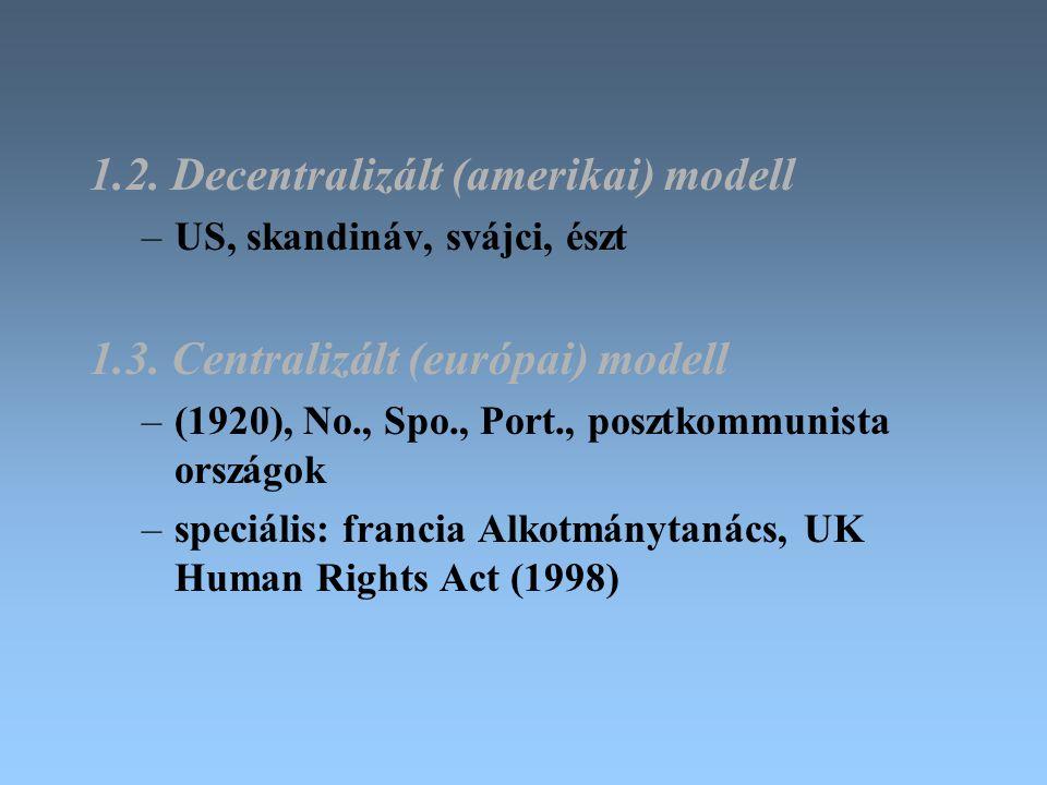 1.2.Decentralizált (amerikai) modell –US, skandináv, svájci, észt 1.3.