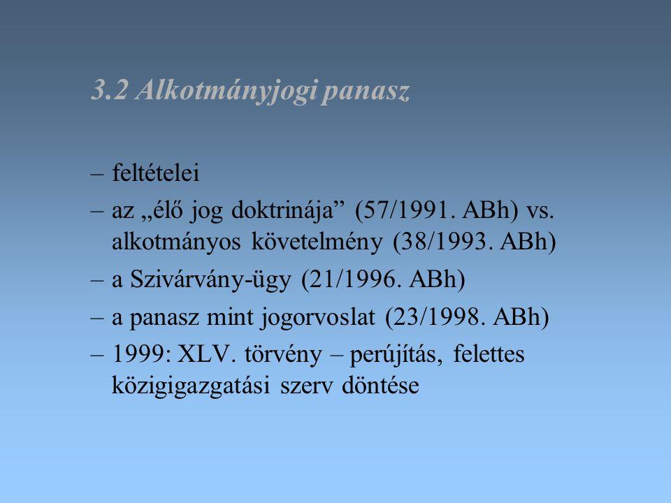 """3.3 Mulasztásos alkotmánysértés –actio popularis –feltételek: jogalkotói feladat elmulasztása + alkotmánysértés –szankció hiánya; hiányos rendelkezés megsemmisítése 3.4 Absztrakt alkotmányértelmezés –indítványozók –nem """"tanácsadó vélemény (31/1990."""