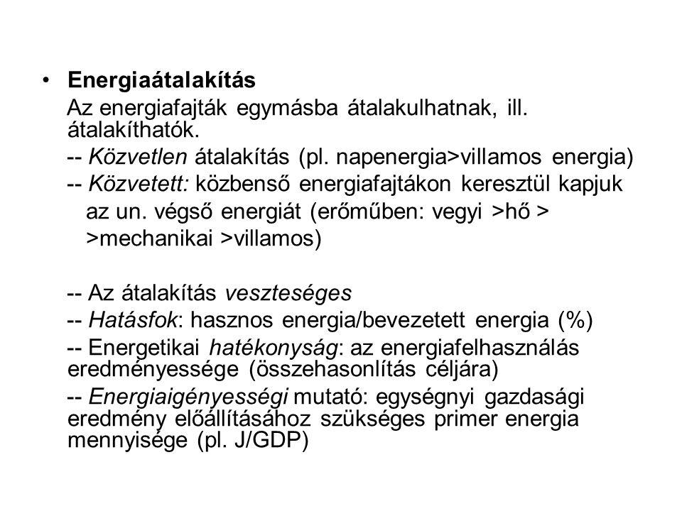 Energiaátalakítás Az energiafajták egymásba átalakulhatnak, ill. átalakíthatók. -- Közvetlen átalakítás (pl. napenergia>villamos energia) -- Közvetett