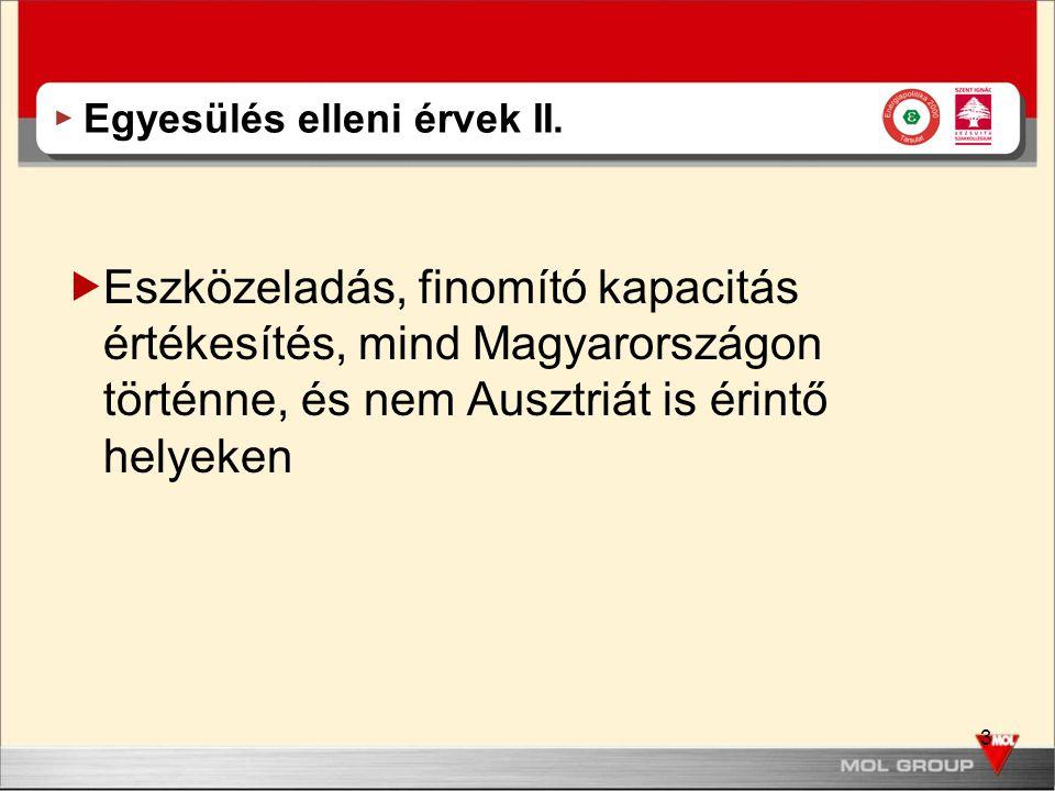 3 Egyesülés elleni érvek II.  Eszközeladás, finomító kapacitás értékesítés, mind Magyarországon történne, és nem Ausztriát is érintő helyeken